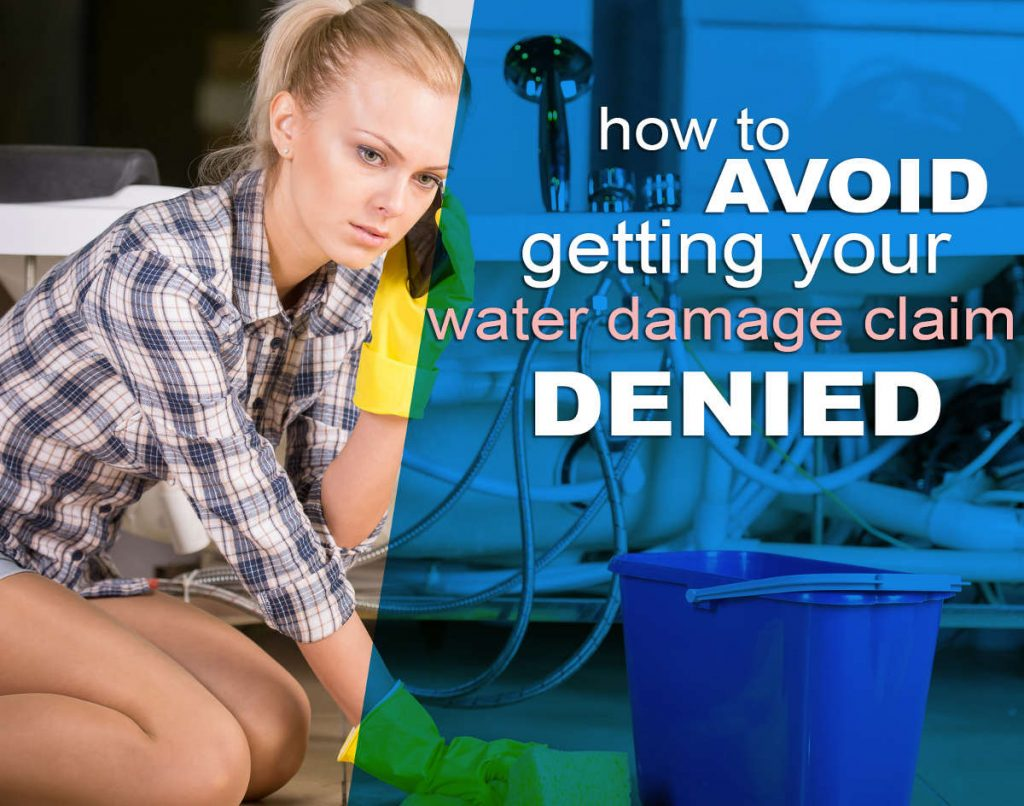 water damage claim tips to avoid getting your claim denied
