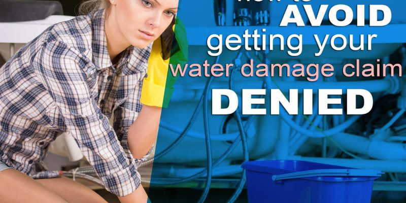 how to avoid getting your water damage claim denied