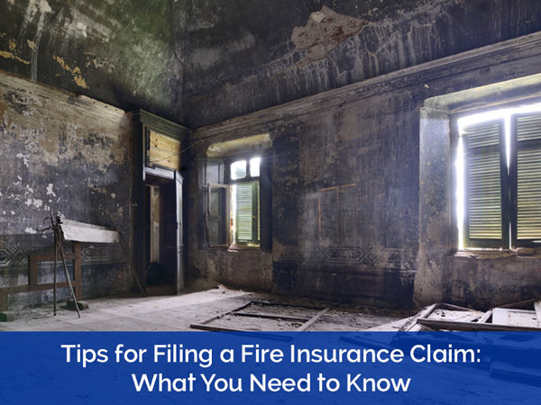 What You Need to Know to File a Fire Insurance Claim