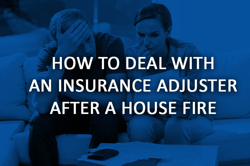how to deal with an insurance adjuster after a house fire
