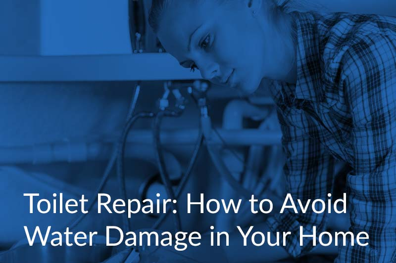 Toilet Repair: How to Avoid Water Damage in Your Home